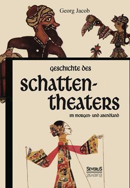 Abbildung von Jacob | Geschichte des Schattentheaters im Morgen- und Abendland | 1. Auflage | 2015 | beck-shop.de
