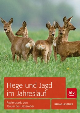 Abbildung von Hespeler   Hege und Jagd im Jahreslauf   2015   Revierpraxis von Januar bis De...