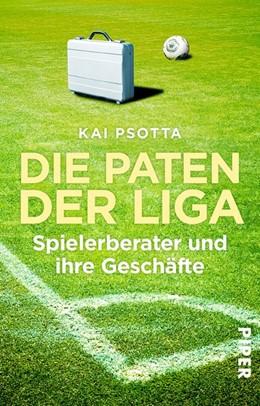 Abbildung von Psotta | Die Paten der Liga | 1. Auflage | 2016 | beck-shop.de
