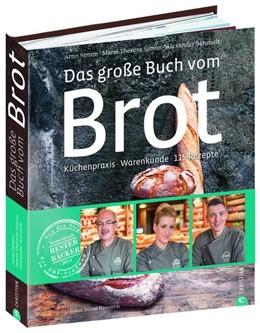 Abbildung von Simon / Schmidt | Das große Buch vom Brot | 1. Auflage | 2015 | beck-shop.de