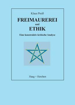 Abbildung von Preiß | Freimaurerei und Ethik | 2., erg. u. überarb. A | 2006 | Eine konstruktiv-kritische Ana...
