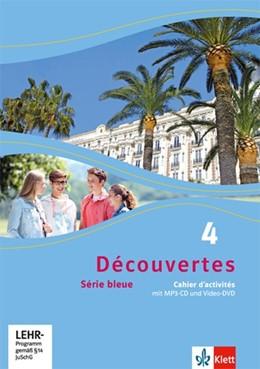 Abbildung von Découvertes Série bleue 4. Cahier d'activités mit MP3-CD und Video-DVD. ab Klasse 7 | 1. Auflage | 2015 | beck-shop.de