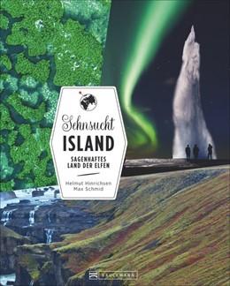 Abbildung von Schmid / Hinrichsen | Sehnsucht Island | 2016 | Sagenhaftes Land der Elfen