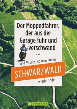 Abbildung von Eckerle | Der Motorradfahrer, der aus der Garage fuhr und verschwand | 1. Auflage | 2015 | beck-shop.de