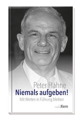 Abbildung von Hahne | Niemals aufgeben! | 1. Auflage | 2015 | beck-shop.de