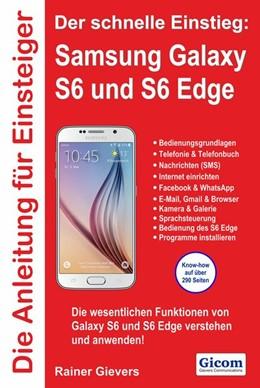 Abbildung von Gievers   Anleitung für Einsteiger: Samsung Galaxy S6 und S6 Edge   2015   Der schnelle Einstieg