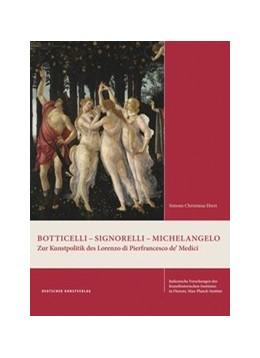 Abbildung von Ebert | Botticelli – Signorelli – Michelangelo | 1. Auflage | 2016 | 10 | beck-shop.de