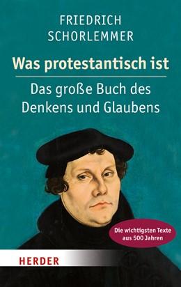 Abbildung von Schorlemmer | Was protestantisch ist | 2015 | Das große Buch des Denkens und...