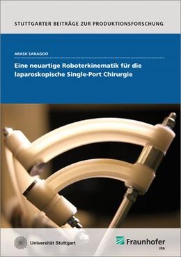 Abbildung von Sanagoo / | Eine neuartige Roboterkinematik für die laparoskopische Single-Port Chirurgie. | 2015 | 43