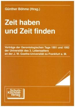 Abbildung von Böhme | Zeit haben und Zeit finden | 1993 | Vorträge der Gerontologischen ...