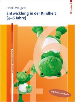 Abbildung von Höhl / Weigelt | Entwicklung in der Kindheit (4-6 Jahre). Mit Online-Material. | 2015