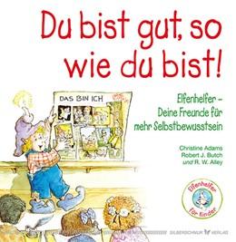 Abbildung von Adams / Butch | Du bist gut, so wie du bist! | 1. Auflage | 2015 | beck-shop.de