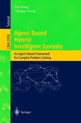 Abbildung von Zhang | Agent-Based Hybrid Intelligent Systems | 2004 | An Agent-Based Framework for C...