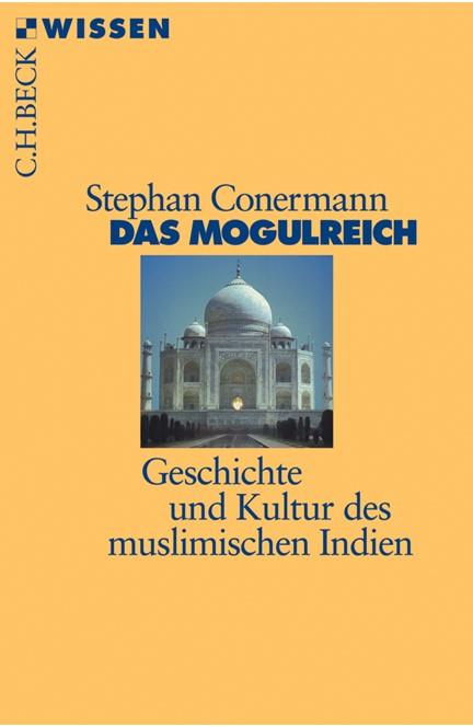 Cover: Stephan Conermann, Das Mogulreich