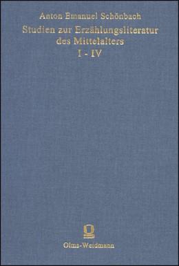 Abbildung von Schönbach | Studien zur Erzählungsliteratur des Mittelalters I-IV | 1., Aufl. (Nachdr. d. Ausg. Wien 1898-1902) | 2005 | Sitzungsberichte der Kaiserlic...