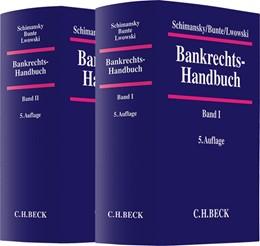 Abbildung von Schimansky / Bunte / Lwowski | Bankrechts-Handbuch | 5. Auflage | 2017 | Gesamtwerk in 2 Bänden