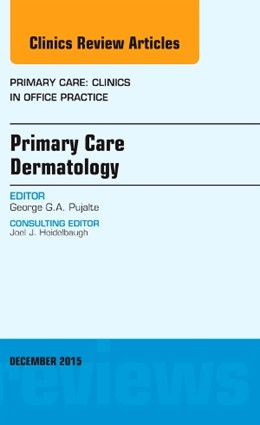 Abbildung von Pujalte   Primary Care Dermatology, An Issue of Primary Care: Clinics in Office Practice   2015   42-4
