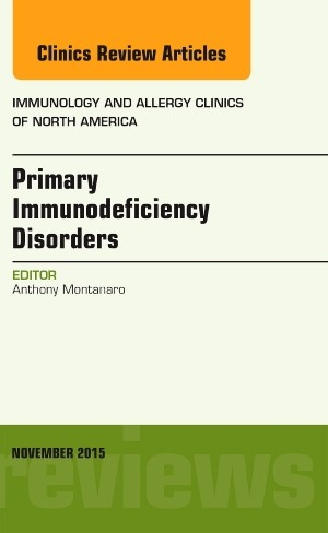 Abbildung von Montanaro | Primary Immunodeficiency Disorders, An Issue of Immunology and Allergy Clinics of North America | 2015