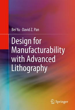 Abbildung von Yu / Pan | Design for Manufacturability with Advanced Lithography | 1st ed. 2016 | 2015