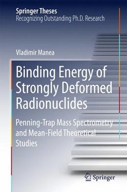 Abbildung von Manea | Binding Energy of Strongly Deformed Radionuclides | 1st ed. 2015 | 2015 | Penning-Trap Mass Spectrometry...