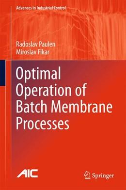 Abbildung von Paulen / Fikar | Optimal Operation of Batch Membrane Processes | 1. Auflage | 2015 | beck-shop.de
