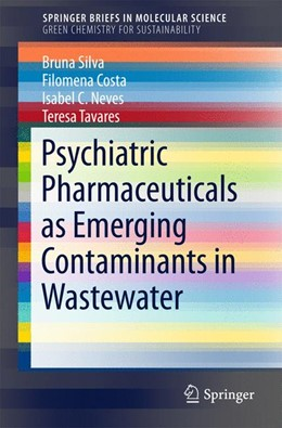 Abbildung von Silva / Costa | Psychiatric Pharmaceuticals as Emerging Contaminants in Wastewater | 1. Auflage | 2015 | beck-shop.de