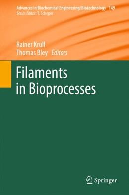 Abbildung von Krull / Bley | Filaments in Bioprocesses | 1. Auflage | 2015 | 149 | beck-shop.de