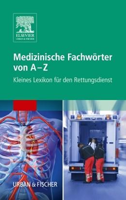 Abbildung von Medizinische Fachwörter von A-Z | 2015 | Kleines Lexikon für den Rettun...