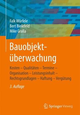 Abbildung von Würfele / Bielefeld / Gralla | Bauobjektüberwachung | 3., überarb. und akt. Aufl. 2017 | 2017 | Kosten - Qualitäten - Termine ...