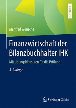 Abbildung von Wünsche | Finanzwirtschaft der Bilanzbuchhalter IHK | 4. Auflage | 2016 | Mit Übungsklausuren für die Pr...