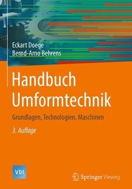 Abbildung von Doege / Behrens | Handbuch Umformtechnik | 3., überarb. Aufl. 2016 | 2018 | Grundlagen, Technologien, Masc...
