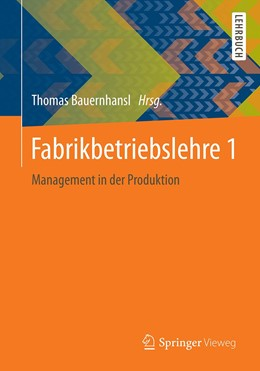 Abbildung von Bauernhansl | Fabrikbetriebslehre 1 | 2016 | 2020 | Management in der Produktion