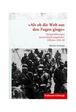 Abbildung von Schmitz | »Als ob die Welt aus den Fugen ginge« | 1. Auflage 2016 | 2016 | Kriegserfahrungen österreichis... | 86