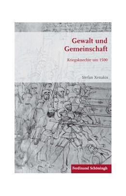 Abbildung von Xenakis   Gewalt und Gemeinschaft   1. Auflage 2015   2015   Kriegsknechte um 1500   90