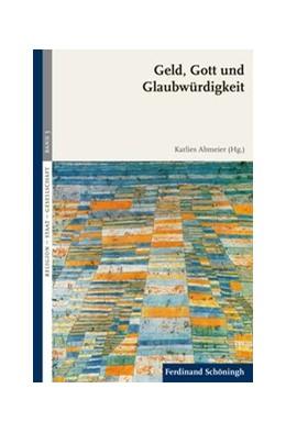 Abbildung von Abmeier   Geld, Gott und Glaubwürdigkeit   1. Auflage   2016   3   beck-shop.de