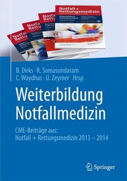 Abbildung von Dirks / Somasundaram | Weiterbildung Notfallmedizin | 1. Auflage | 2015 | beck-shop.de