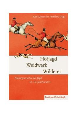 Abbildung von Krethlow | Hofjagd – Weidwerk – Wilderei | 1. Auflage | 2015 | beck-shop.de