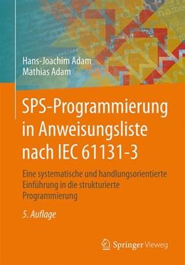 Abbildung von Adam / Adam | SPS-Programmierung in Anweisungsliste nach IEC 61131-3 | 5. Auflage | 2015 | Eine systematische und handlun...