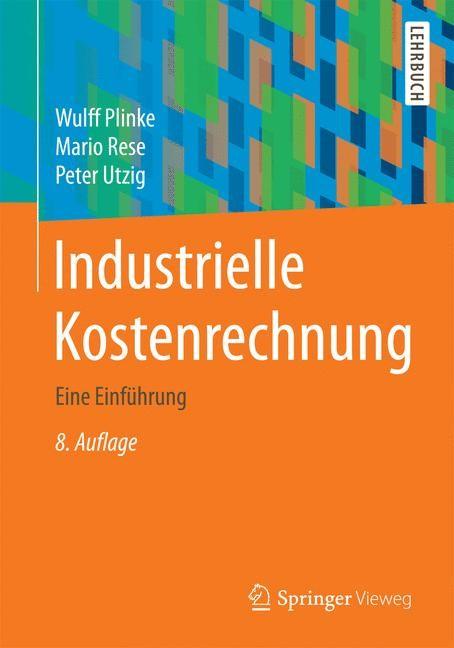 Industrielle Kostenrechnung | Plinke / Utzig / Rese | 8. Auflage, 2015 | Buch (Cover)