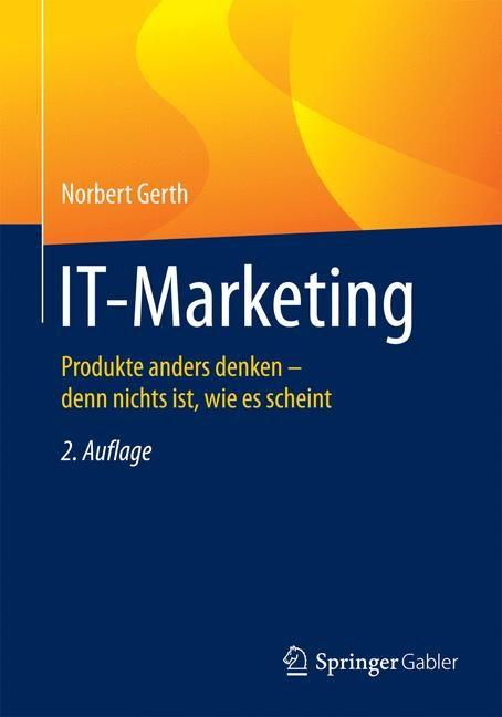 Abbildung von Gerth   IT-Marketing   2., aktualisierte, überarb. u. erw. Aufl. 2015   2015