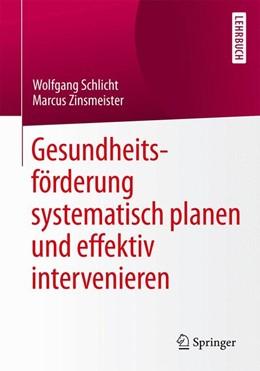 Abbildung von Schlicht / Zinsmeister | Gesundheitsförderung systematisch planen und effektiv intervenieren | 2015 | 2015