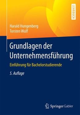 Abbildung von Hungenberg / Wulf   Grundlagen der Unternehmensführung   5. Auflage   2015   beck-shop.de