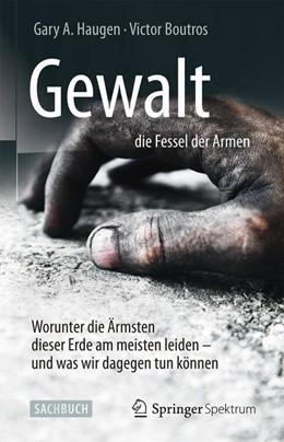 Abbildung von Haugen / Boutros | Gewalt – die Fessel der Armen | 1. Auflage | 2015 | beck-shop.de