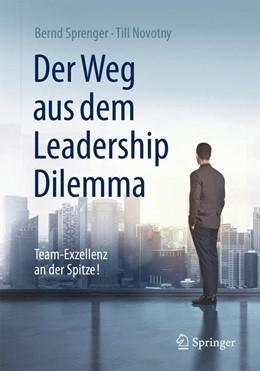 Abbildung von Sprenger / Novotny | Der Weg aus dem Leadership Dilemma | 1. Auflage | 2016 | beck-shop.de