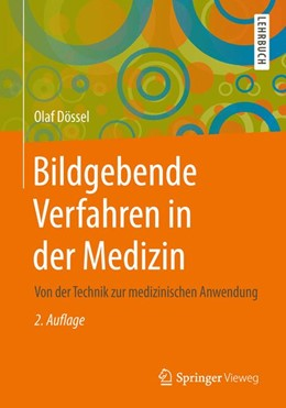 Abbildung von Dössel | Bildgebende Verfahren in der Medizin | 2., aktualisierte Aufl. 2016 | 2016 | Von der Technik zur medizinisc...