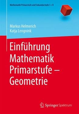 Abbildung von Helmerich / Lengnink | Einführung Mathematik Primarstufe – Geometrie | 1. Auflage | 2015 | beck-shop.de
