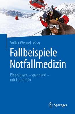 Abbildung von Wenzel | Fallbeispiele Notfallmedizin | 2015 | Einprägsam - spannend - mit Le...