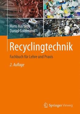 Abbildung von Martens / Goldmann | Recyclingtechnik | 2. Aufl. 2016 | 2016 | Fachbuch für Lehre und Praxis