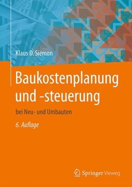 Abbildung von Siemon | Baukostenplanung und -steuerung | 6. Auflage | 2016 | beck-shop.de
