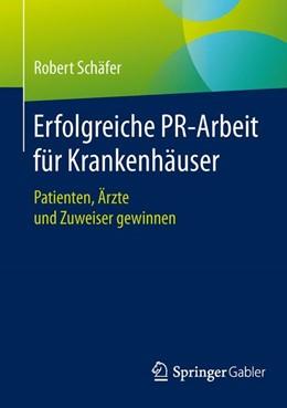 Abbildung von Schäfer | Erfolgreiche PR-Arbeit für Krankenhäuser | 2015 | Patienten, Ärzte und Zuweiser ...